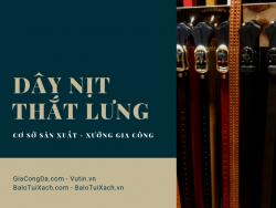 Cơ sở sản xuất dây nịt - xưởng sản xuất thắt lưng TPHCM, Đồng Nai