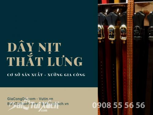 Cơ sở sản xuất dây nịt - xưởng sản xuất thắt lưng TPHCM, Đồng Nai, 39, Huyền Nguyễn, Balo túi xách, 10/04/2019 14:44:08
