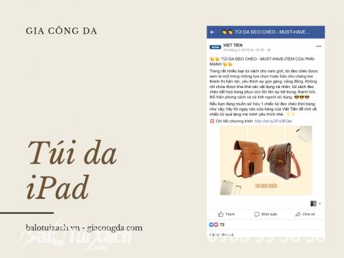 Gia công túi iPad cho Việt Tiến, 42, Huyền Nguyễn, Balo túi xách, 01/07/2019 10:00:09
